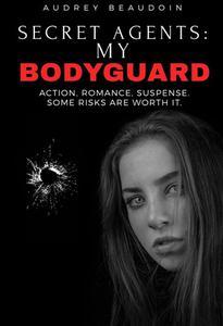 Secret Agents: My Bodyguard