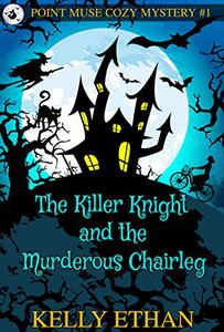 The Killer Knight and the Murderous Chairleg-Book 1: A Point Muse Cozy Paranormal Mystery