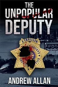 The Unpopular Deputy: A Thriller