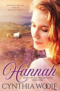 Hannah, Brides of the Oregon Trail, Book 1 - German Version