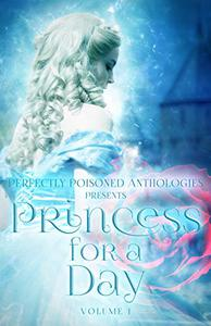Princess for a Day: Volume 1