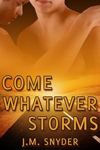 Come Whatever Storms