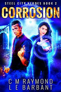 Corrosion: A Superhero Urban Fantasy Thrillride