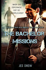 Kristian Clark and the Agency Trap Book One - The Bachelor Missions