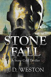 Stone Fall: A Stone Cold Thriller