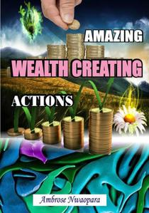 Amazing Wealth Creating Actions