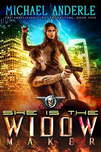 She Is The Widow Maker: An Urban Fantasy Action Adventure