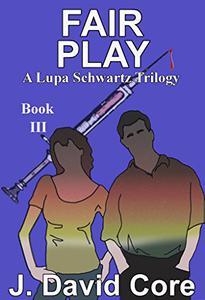 Fair Play: A Lupa Schwartz Trilogy