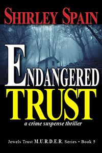 Endangered Trust: a crime suspense thriller