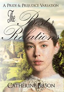 The Best Of Relations: A Pride And Prejudice Variation