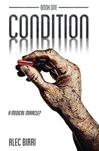 Condition - Book One: A Medical Miracle?
