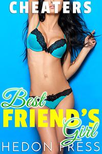 Best Friends Girl: Unfaithful Erotica