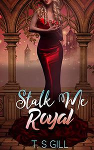 Stalk Me Royal