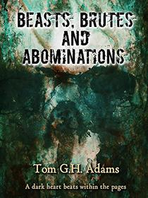 Beasts, Brutes and Abominations