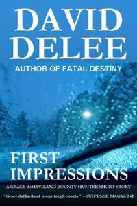 First Impressions: A Grace deHaviland Story