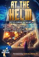 At the Helm: A Sci-Fi Bridge Anthology