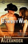 The Cowboy Way (Men of the Sprawling A Ranch)