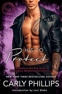 His to Protect: A Bodyguard Bad Boys/Masters and Mercenaries Novella