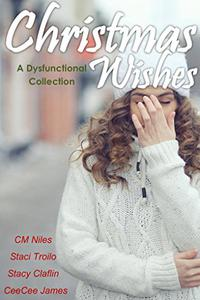 Christmas Wishes: A Dysfunctional Collection