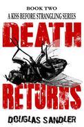 A Kiss Before Strangling: Death Returns