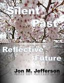 Silent Past, Reflective Future
