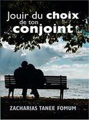 Jouir Du Choix De Ton Conjoint (Dieu, le Sexe et Toi t. 2)