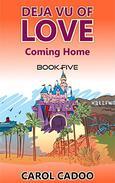 Deja Vu of Love Coming Home: Book Five of a Five Book Series