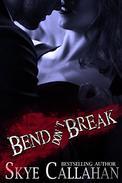 Bend, Don't Break: A Dark Romantic Suspense