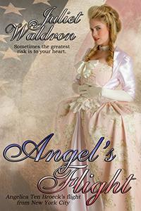 Angel's Flight: Angelica Ten Broeck's flight from New York City