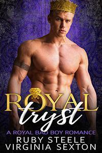 Royal Tryst: A Royal Bad Boy Romance