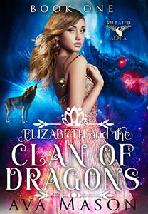 Elizabeth and the Clan of Dragons: A Reverse Harem Paranormal Romance