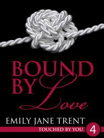 Bound By Love: 4