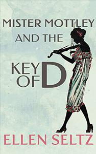 Mister Mottley and the Key of D: An Edmund Mottley Short Mystery