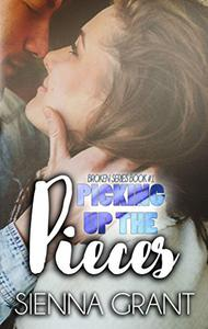 Picking Up The Pieces: Book 1 of the Broken Series
