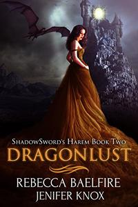 Dragonlust: Shadowsword's Harem (Book Two)