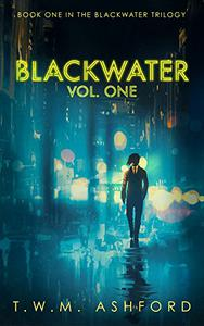 Blackwater: Vol. One