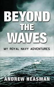 Beyond the Waves: My Royal Navy Adventures
