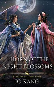 Thorn of the Night Blossoms: A Legends of Tivara Story