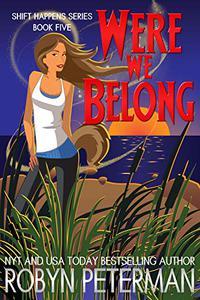 Were We Belong: Shift Happens Book Five