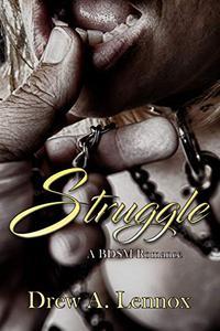 Struggle: A BDSM Romance