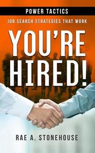 You're Hired! Power Tactics: Job Search Strategies That Work