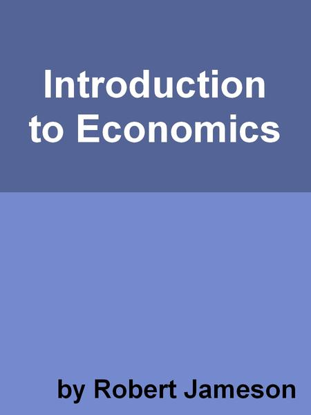 introduction to business economics Economics and business the aim of the three-year bachelor degree program in economics and business is to train open-minded graduates who are internationally focused the course provides solid, basic, general preparation in the most important economic fields and offers an excellent introduction to the fields of business and finance.