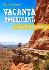 Vacanță americană: 20.000 de km în vestul sălbatic