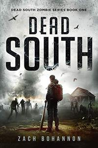 Dead South: A Post-Apocalyptic Zombie Thriller