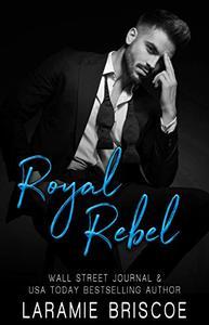 Royal Rebel: A Royal Romance