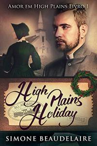 High Plains Holiday - Amor em High Plains: Livro 1