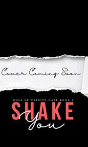 Shake You - An enemies to lovers college bully romance
