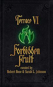 Terrace VI: Forbidden Fruit