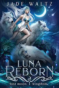 Luna Reborn: A Wolf Shifter Romance