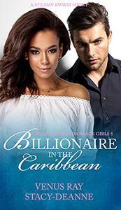 Billionaire in the Caribbean: A Steamy BWWM Short